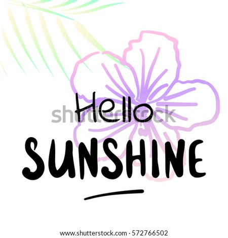 Hello Sunshine   Summer Holidays And Vacation Hand Drawn Vector  Illustration. Hibiscus Flower Illustration On