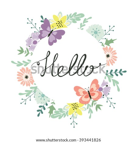 Vector Illustration With Cute Floral Wreath Butterflies And Calligraphy Lettering Inspiration