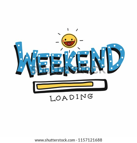 Hello Weekend loading word and cute sun smile vector illustration doodle style