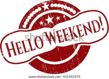 Hello Weekend! rubber grunge seal