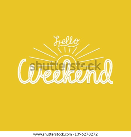 Hello Weekend. Vector quote in retro style on yellow background. Retro design for T-shirt, poster, banner and greeting card. Vector illustration