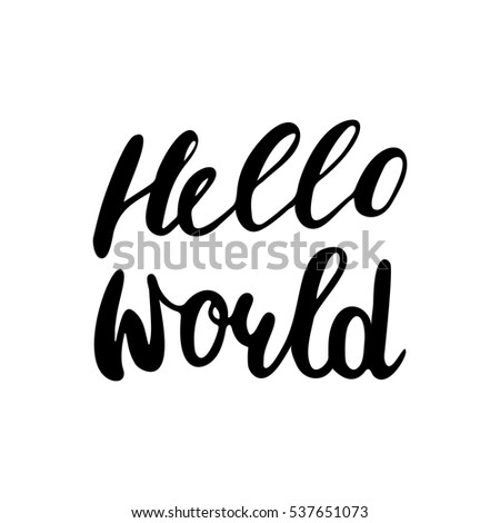 hello world lettering