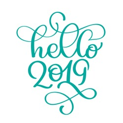 Hello 2019 year. Handwritten numbers on banner. Label vector illustration on a white background, modern brush calligraphy