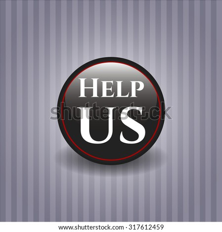 Help us black shiny badge