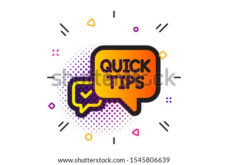 Helpful tricks speech bubble sign. Halftone circles pattern. Quick tips icon. Classic flat quick tips icon. Vector