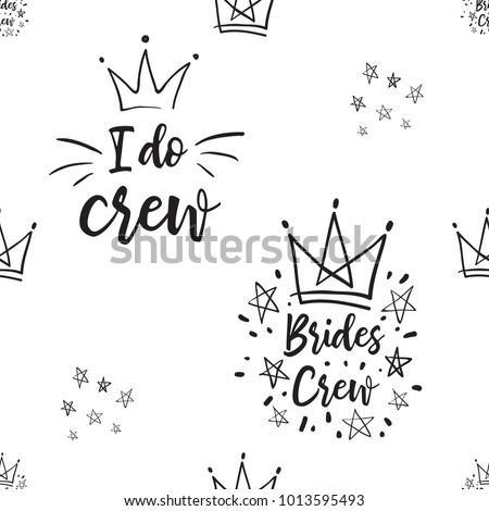 Hen bachelorette party vector seamless pattern with simple line crown, stars, slogans: brides crew, I do crew. Black card simple logo illustration on white background in hand drawn hipster style.