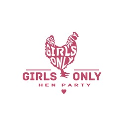 Hen Party with Girls Only Night Party typography. Girls Night Out label. Girls Only sign. Bachelorette or Hen party label.