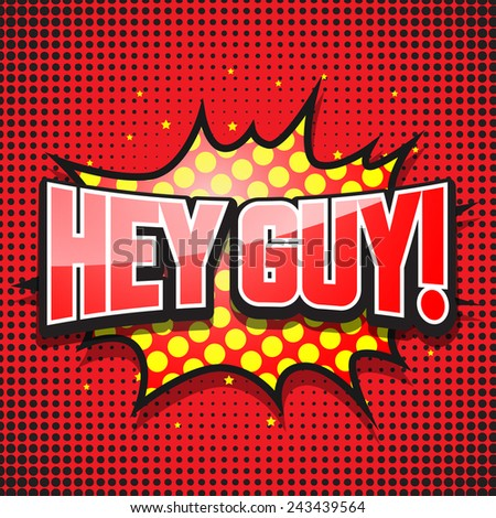 hey guy comic speech bubble