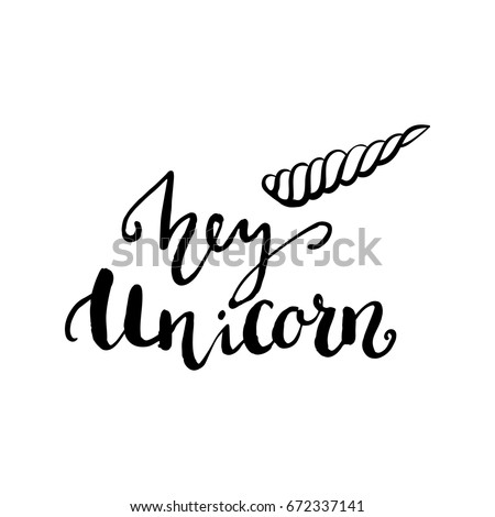 Hey Unicorn lettering with horn.
