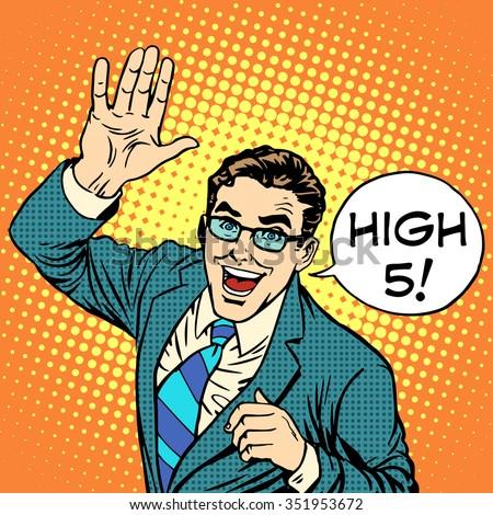High five joyful businessman pop art retro style. Greeting and friendship. Positive service business concept. Communication