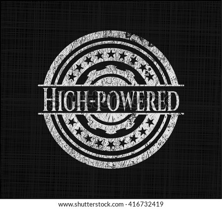 high powered written on a