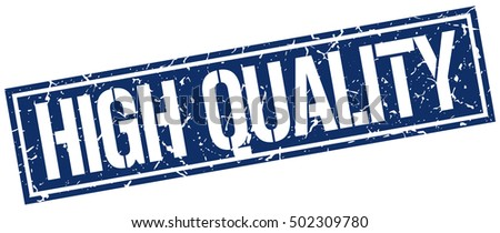 high quality. grunge vintage high quality square stamp. high quality stamp.