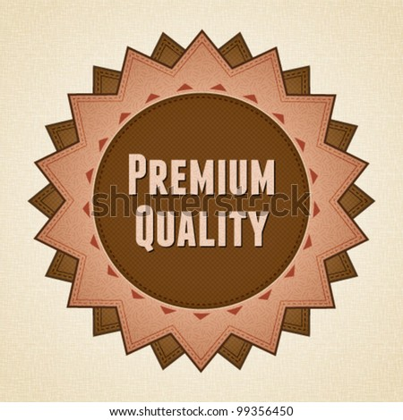 High textured premium quality label in vintage style