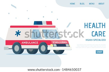 Highly Specialized Healthcare. Flat Landing Page with Cartoon Modern Ambulance Car. Professional Medial Service. Telemedicine Presentation. Emergency Department, Urgency Help. Vector Illustration