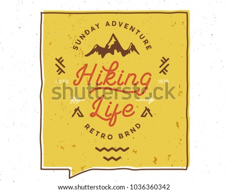 Hiking Life Inspiring Creative Motivation Quote. Vector Typography Banner Design Concept. Vintage hand drawn inspiration poster. Stock vector isolated on white background.