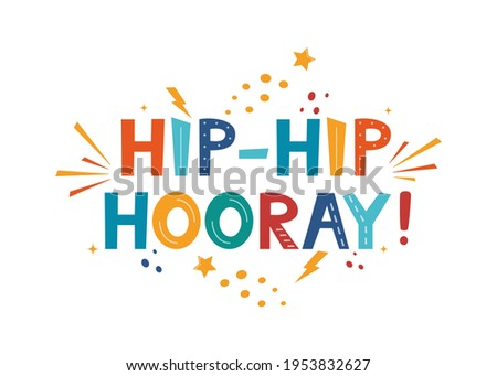 Hip Hip Hooray. Calligraphy design for postcard poster graphics. Vector design for greeting cards, Birthday card, invitation card. Isolated text, lettering composition. Vector Illustration Сток-фото ©