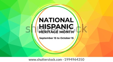 Hispanic heritage month. Vector web banner, poster, card for social media, networks. Greeting with national Hispanic heritage month text, on low poly background.