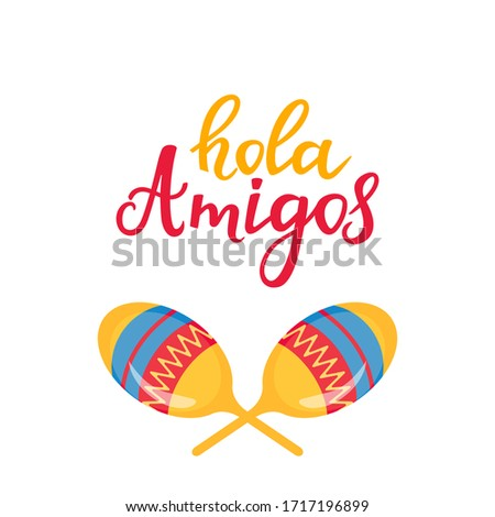 Hola Amigos hand drawn lettering. Banner with maracas for Mexican holiday Foto stock ©