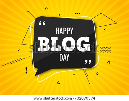 Holiday blog day. Black speech bubble with quote on colorful yellow background. Blog management, blogging and writing for website. Concept poster for social networks, advertising, banner. Flat design.