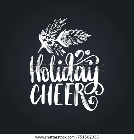 Holiday Cheer lettering on black background. Vector Christmas mistletoe drawing illustration. Happy Holidays greeting card, poster template.