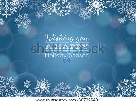 Holiday greeting with snowflake background