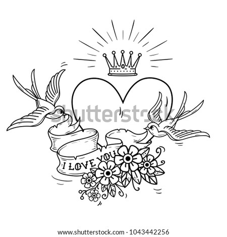 Holiday illustration with heart and gold crown. Swallows fly and hold ribbon decorated with flowers. Lettering I Love You. Old school tattoo. Black and white illustration for Valentines Day.