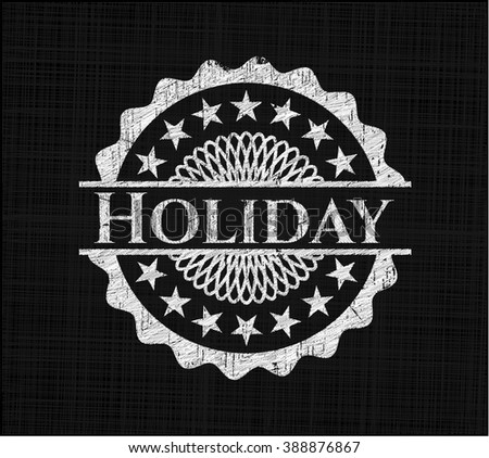 Holiday written with chalkboard texture