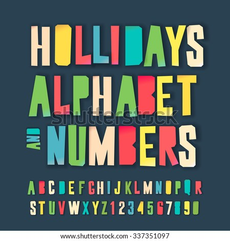 Holidays alphabet and numbers, colorful art and craft design, cut out by scissors from paper. Vector illustration.
