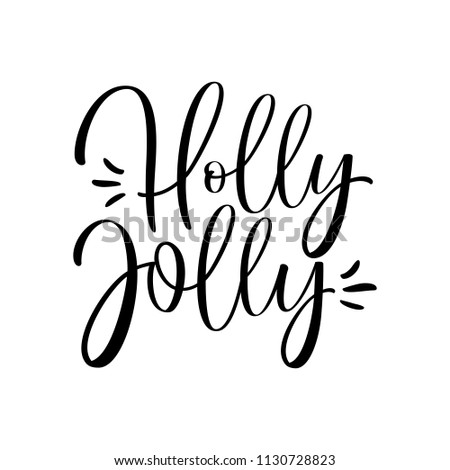 Holly Jolly. Christmas greeting card with calligraphy. Handwritten modern brush lettering.