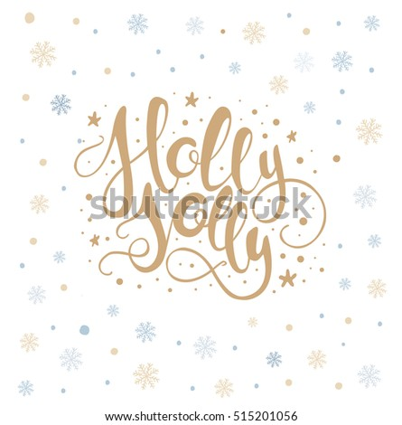 Holly jolly lettering with snowflakes. Hand drawn text, calligraphy for your design. xmas design overlay element. Eps10 vector illustration
