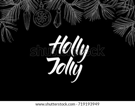 Holly Jolly! Postcard with modern calligraphy and hand drawn pine branches