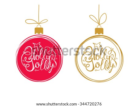 Holly Jolly - unique handdrawn lettering. Red and golden Christmas balls.