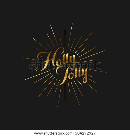 Holly Jolly. Vector Holiday Christmas Illustration. Golden Holly Jolly Lettering With Light Rays Burst