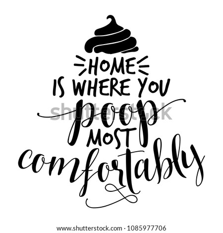 home is where you poop most