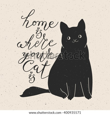 Home Is Where Your Cat Is Cute Cat Character And Quote Trendy Gorgeous Cat Stock Quote
