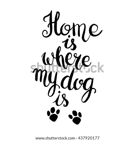 home is where your dog is hand