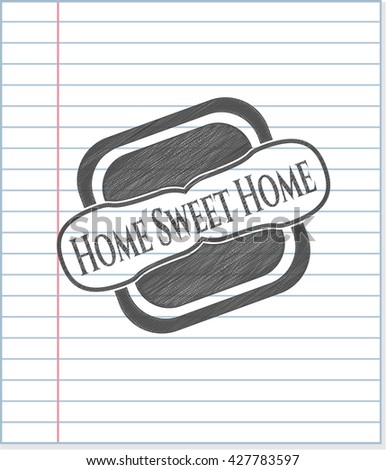 Home Sweet Home draw with pencil effect