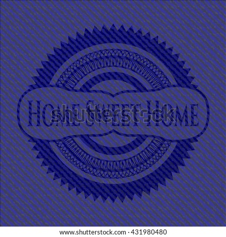 Home Sweet Home emblem with jean high quality background