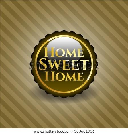 Home Sweet Home golden emblem