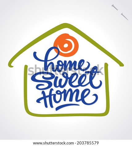 HOME SWEET HOME hand lettering -- handmade calligraphy, vector (eps8)