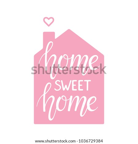 Home Sweet Home Hand lettering typography poster. Vector illustration with silhouette of pink house, heart and calligraphic quote on white background for posters, greeting cards, home decorations.