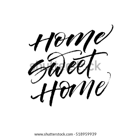 Home sweet home postcard. Hand drawn vector background. Ink illustration. Modern brush calligraphy. Isolated on white background.