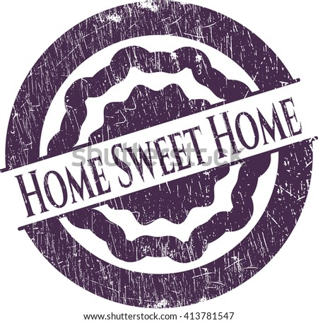 Home Sweet Home rubber grunge seal