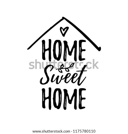Home sweet home. Typography cozy design for print to poster, t shirt, banner, card, textile. Calligraphic quote Vector illustration. Black text on white background. House shape