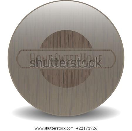 Home Sweet Home wooden emblem