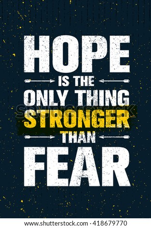 hope is the only thing stronger
