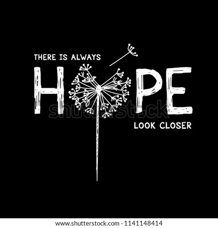 Hope typography motivational positive slogan with dandelion skecth drawing modern Fashion Slogan for T-shirt and apparels graphic vector Print.