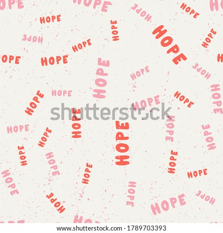 Hope. Vector seamless pattern with calligraphy hand drawn text. Good for wrapping paper, wedding card, birthday invitation, pattern fill, wallpaper