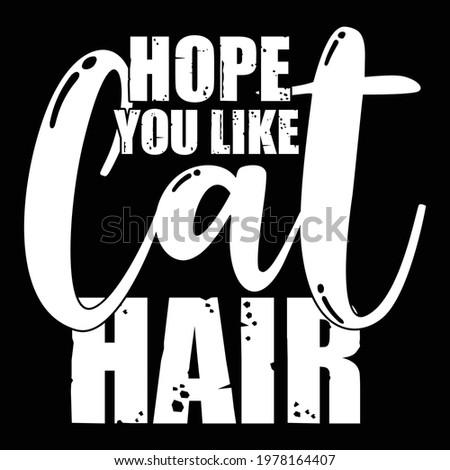 hope you like cat hair  love