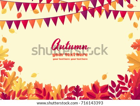 Horizontal template with colorful autumn leaves and triangular party flags. Maple, oak, mountain ash, rowan, hawthorn. Place for your text. Design for poster, invitation, card, banner, flyer